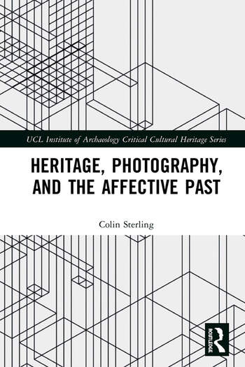 Heritage, Photography, and the Affective Past. 2020. E-bok