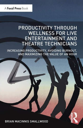 Productivity Through Wellness for Live Entertainment and Theatre Technicians
