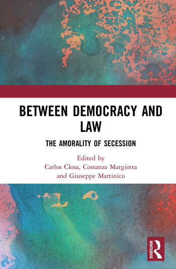 Between Democracy and Law : The Amorality of Secession book cover