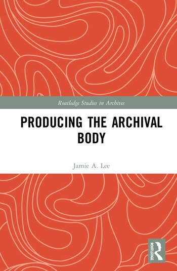 Producing the Archival Body  book cover