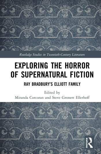 Exploring the Horror of Supernatural Fiction : Ray Bradbury's Elliott Family book cover
