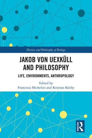 Jakob von Uexküll and Philosophy: Life, Environments, Anthropology Book Cover