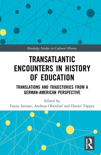 Transatlantic Encounters in History of Education : Translations and Trajectories from a German-American Perspective book cover