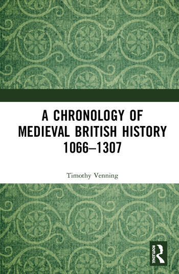 A Chronology of Medieval British History 1066–1307