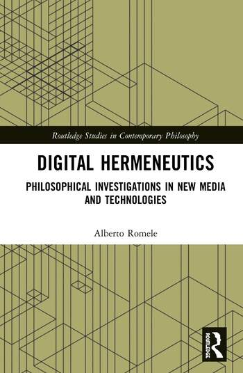 Digital Hermeneutics: Philosophical Investigations in New Media and Technologies Book Cover