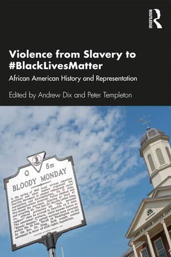 Violence from Slavery to #BlackLivesMatter