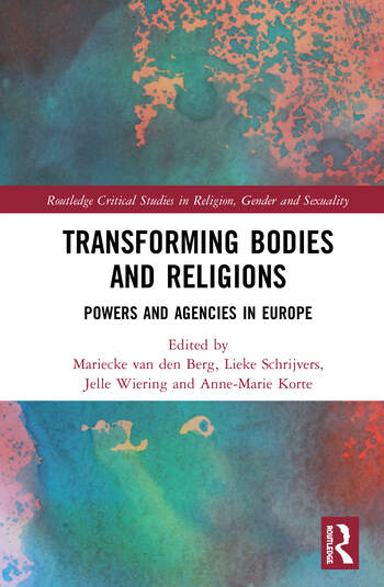 Transforming Bodies and Religions : Powers and Agencies in Europe book cover
