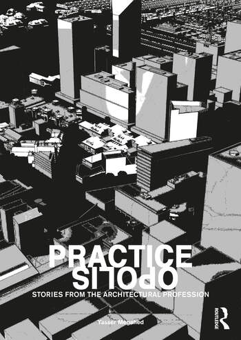 Practiceopolis: Stories from the Architectural Profession