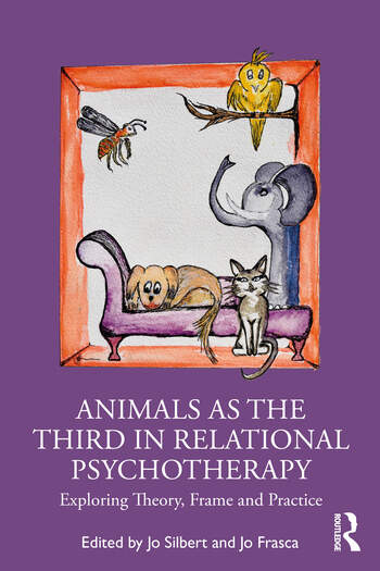 Animals as the Third in Relational Psychotherapy : Exploring Theory, Frame and Practice book cover