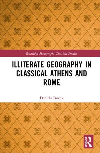 Illiterate Geography in Classical Athens and Rome  book cover