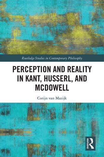 Perception and Reality in Kant, Husserl, and McDowell Book Cover