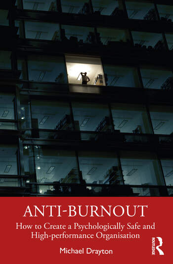 Anti-burnout How to Create a Psychologically Safe and High-performance Organisation