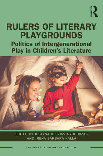Rulers of Literary Playgrounds : Politics of Intergenerational Play in Children's Literature book cover