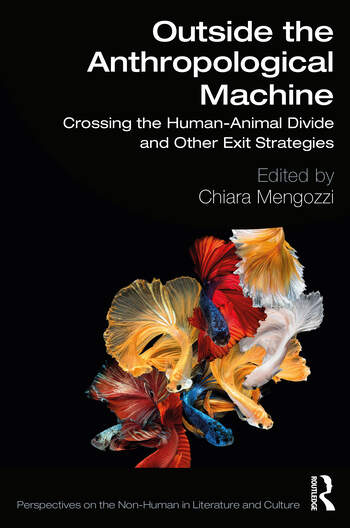 Outside the Anthropological Machine : Crossing the Human-Animal Divide and Other Exit Strategies book cover