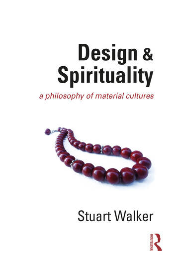 Design and Spirituality : A Philosophy of Material Cultures book cover