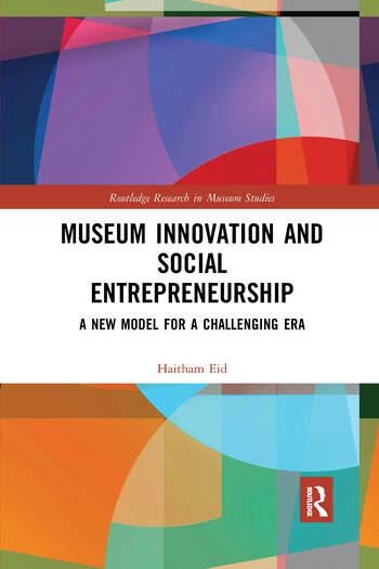 Museum Innovation and Social Entrepreneurship, 2019 . E-bok