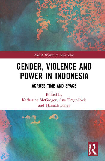 Gender, Violence and Power in Indonesia : Across Time and Space book cover
