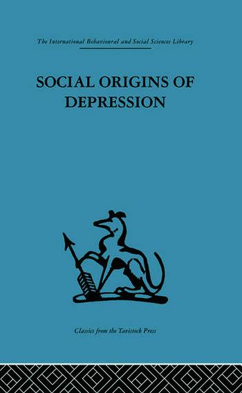 Social Origins Of Depression A Study Of Psychiatric Disorder In Women