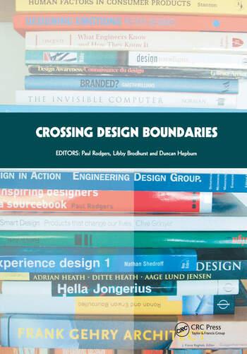 Crossing Design Boundaries Proceedings Of The 3rd Engineering Produ