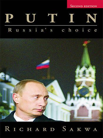 Putin Russia S Choice 2nd Edition Richard Sakwa Routledge Book