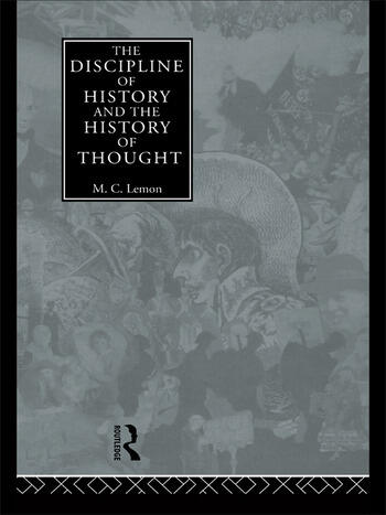 The Discipline Of History And The History Of Thought 1st Edition M