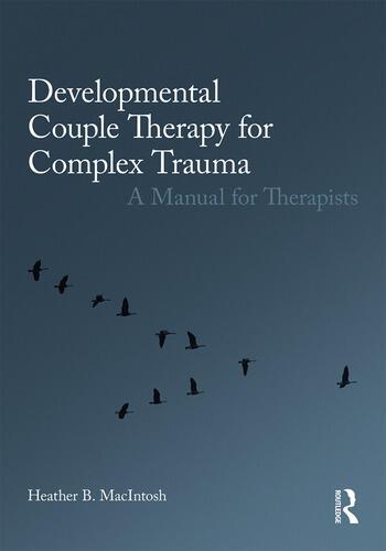 Developmental Couple Therapy for Complex Trauma