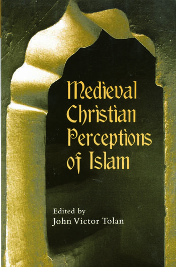 Medieval Christian Perceptions of Islam : A Book of Essays book cover