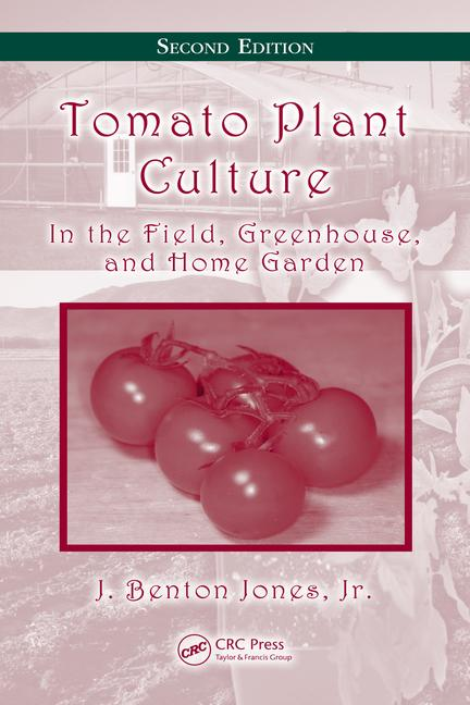 Tomato Plant Culture In The Field Greenhouse And Home Garden Secon