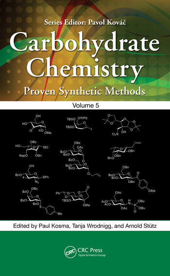 Carbohydrate Chemistry : Proven Synthetic Methods, Volume 5 book cover