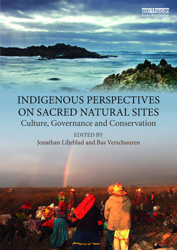 Indigenous Perspectives on Sacred Natural Sites : Culture, Governance and Conservation book cover
