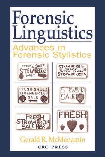 Forensic Linguistics Advances In Forensic Stylistics 1st Edition