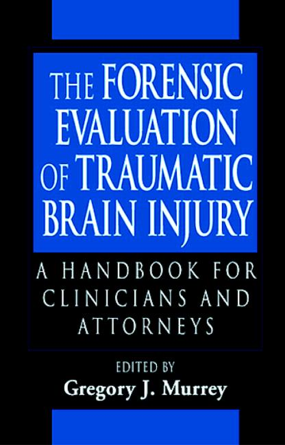 The Forensic Evaluation Of Traumatic Brain Injury A Handbook For Clin