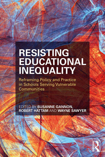 Resisting Educational Inequality Reframing Policy And Practice In Sch
