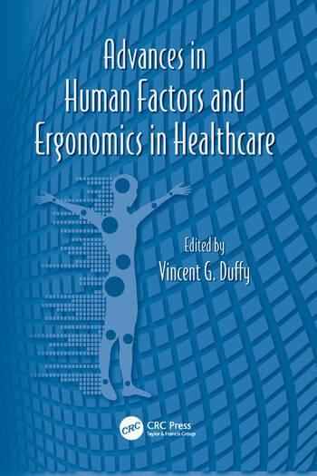 Advances In Human Factors And Ergonomics In Healthcare 1st Edition
