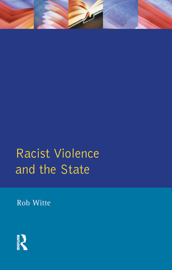 Racist Violence And The StateA Comparative Analysis Of Britain  France And The Netherlands