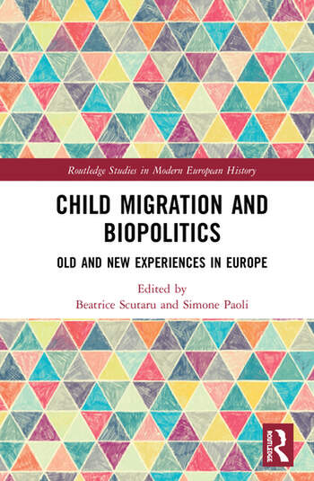 Child Migration and Biopolitics : Old and New Experiences in Europe book cover