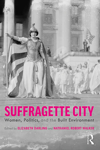 Suffragette City : Women, Politics, and the Built Environment book cover