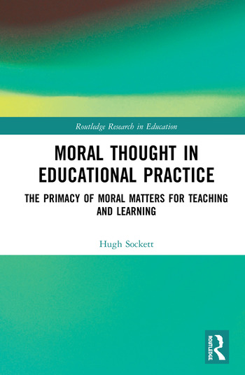 Moral Thought In Educational Practice 1st Edition Hugh Sockett