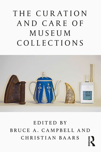 The Curation and Care of Museum Collections. 2019. E-bok