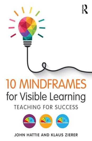 10 Mindframes for Visible Learning