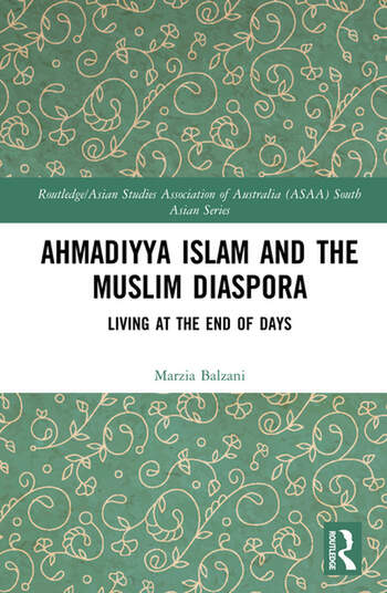 Ahmadiyya Islam and the Muslim Diaspora : Living at the End of Days book cover