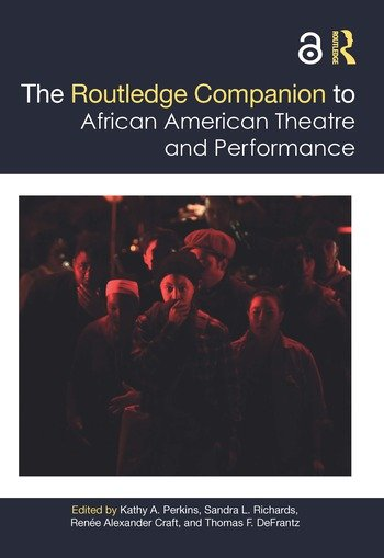 The Routledge Companion to African American Theatre and Performance