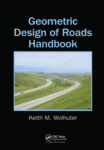 Geometric Design Of Roads Handbook 1st Edition Keith M Wolhuter