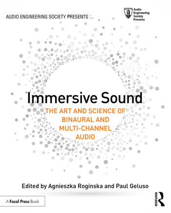 The Art and Science of Binaural and Multi-Channel Audio Immersive Sound
