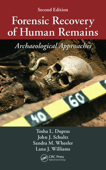 Forensic Recovery Of Human Remains Archaeological Approaches Second