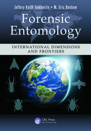 Forensic Entomology International Dimensions And Frontiers 1st Edit