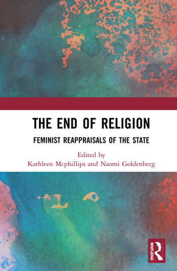 The End of Religion : Feminist Reappraisals of the State book cover