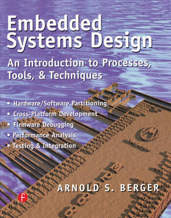 Embedded Systems Design An Introduction To Processes Tools And Tech