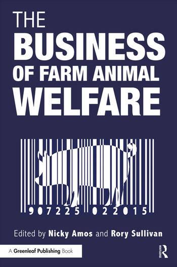 The Business Of Farm Animal Welfare 1st Edition Nicky Amos Rory