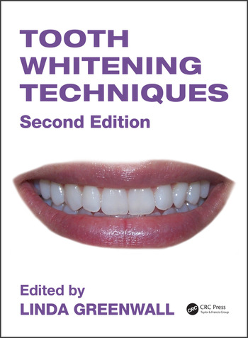 Tooth Whitening Techniques 2nd Edition Linda Greenwall Routledg